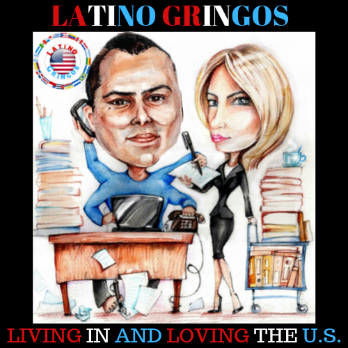 LATINO GRINGOS WORK HARD AND THE U.S.-2