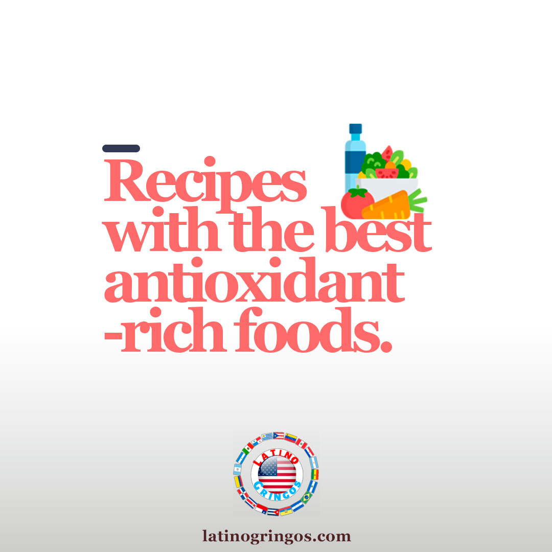 Excellent recipes with the best antioxidant-rich foods